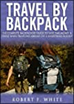 Travel by Backpack: The Complete Back...