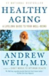 Healthy Aging: A Lifelong Guide to Yo...
