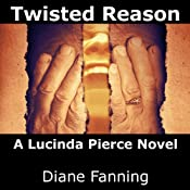Twisted Reason: A Lucinda Pierce Mystery, Book 4 | Diane Fanning