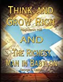 img - for Think and Grow Rich by Napoleon Hill and the Richest Man in Babylon by George S. Clason[THINK & GROW RICH BY NAPOLEON][Paperback] book / textbook / text book