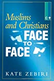 img - for Muslims and Christians Face to Face book / textbook / text book
