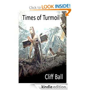 Times of Turmoil: a Christian Thriller (The End Times Saga #1)