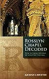 Rosslyn Chapel Decoded: New Interpretations of a Gothic Enigma