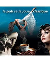 La Pub Se La Joue Classique 2