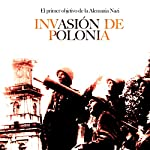 Invasión de Polonia [The Invasion of Poland]: El primer objetivo de la Alemania Nazi [The First Objective of Nazi Germany]    Online Studio Productions