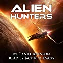 Alien Hunters, Book 1 Audiobook by Daniel Arenson Narrated by Jack R. R. Evans