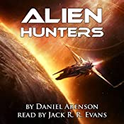 Alien Hunters, Book 1 | Daniel Arenson