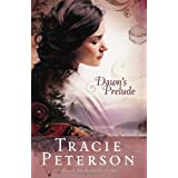 Dawn's Prelude (Song of Alaska Series, Book 1) ~ Tracie Peterson