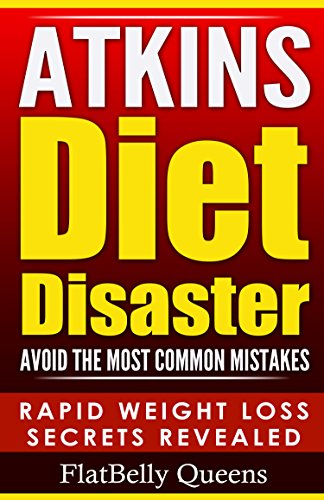atkins-atkins-diet-disaster-avoid-the-most-common-mistakes-includes-secrets-for-rapid-weight-loss-wi