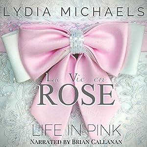 La Vie en Rose: Life in Pink Audiobook