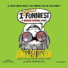 I Totally Funniest: A Middle School Story (       UNABRIDGED) by James Patterson, Chris Grabenstein, Laura Park (Illustrator) Narrated by Frankie Seratch
