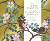 The Town Mouse and Country Mouse. Retold by Helen Ward (1848774923) by Ward, Helen