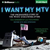 I Want My MTV: The Uncensored Story of the Music Video Revolution | [Craig Marks, Rob Tannenbaum]