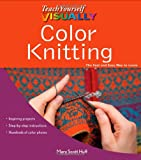 img - for Teach Yourself VISUALLY Color Knitting book / textbook / text book
