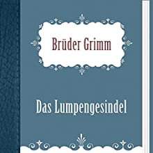 Das Lumpengesindel [The Ragamuffins] (       UNABRIDGED) by  Brüder Grimm Narrated by Alexey Ratnikov