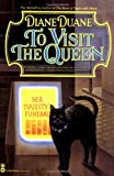 To Visit the Queen (Cat Novel) (0446673188) by Duane, Diane