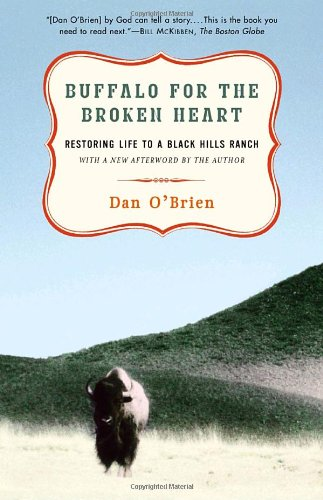 Buffalo for the Broken Heart: Restoring Life to a Black Hills Ranch
