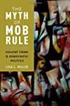 The Myth of Mob Rule: Violent Crime a...