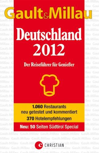GAULT MILLAU Deutschland 2012: Der Reiseführer