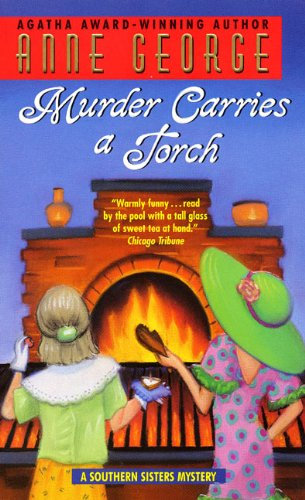 Murder Carries a Torch: A Southern Sisters Mystery (Southern Sisters Mysteries (Paperback))