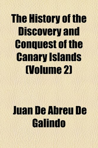 The History of the Discovery and Conquest of the Canary Islands (Volume 2)