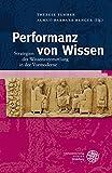 img - for Performanz von Wissen: Strategien der Wissensvermittlung in der Vormoderne (Bibliothek Der Klassischen Altertumswissenschaften, Neue Folge, 2. Reihe) (German Edition) book / textbook / text book