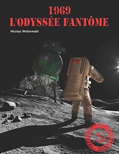 1969, L'Odyssee Fantome  [Wetterwald, Nicolas] (Tapa Blanda)