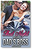 Billionaire Romance: That Night with My Dad's Boss (Pregnancy Camping First Time Older Man  Romance) (Contemporary New Adult Taboo Romance Collection)