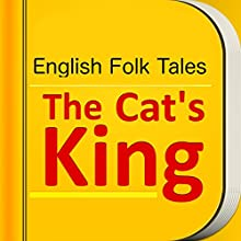 The Cat's King, Annotated (       UNABRIDGED) by English Folk and Legends Narrated by Anastasia Bertollo