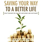 Saving Your Way to a Better Life | Kari Cullen