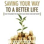 Saving Your Way to a Better Life | Kari Cullen