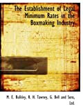 The Establishment of Legal Minimum Rates in the Boxmaking Industry