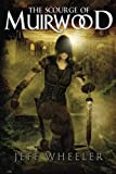img - for The Scourge of Muirwood (Legends of Muirwood) by Jeff Wheeler (2013-01-15) book / textbook / text book