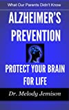 ALZHEIMER'S PREVENTION Protect Your Brain for Life – What Our Parents Didn't Know Reviews