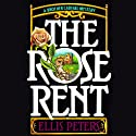 The Rose Rent: The Thirteenth Chronicle of Brother Cadfael (       UNABRIDGED) by Ellis Peters Narrated by Nadia May