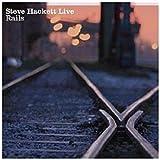 Live Rails by Steve Hackett (2011-05-03)