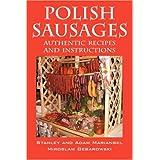 Polish Sausages, Authentic Recipes And Instructions ~ Adam Marianski