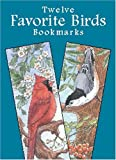 img - for By Annika Bernhard Twelve Favorite Birds Bookmarks (Dover Bookmarks) (Paperback) April 15, 2002 book / textbook / text book