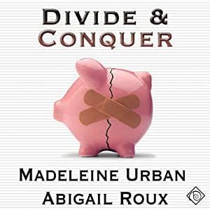 Divide and Conquer: Cut & Run Series, Book 4 | [Madeleine Urban, Abigail Roux]