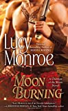 Moon Burning (A Children of the Moon Novel) by Lucy Monroe