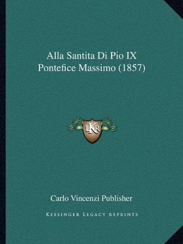 Alla Santita Di Pio IX Pontefice Massimo (1857)