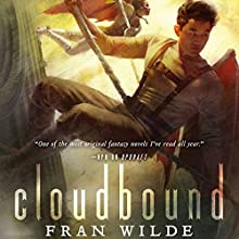 Cloudbound: Bone Universe, Book 2 Audiobook by Fran Wilde Narrated by Raviv Ullman