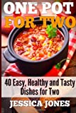 img - for One Pot for Two: 40 Easy, Healthy and Tasty Dishes for Two book / textbook / text book