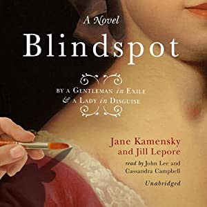Blindspot: By a Gentleman in Exile and a Lady in Disguise | [Jane Kamensky, Jill Lepore]