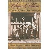 Kobzar's Children: A Century of Untold Ukrainian Storiesby Marsha Forchuk Skrypuch