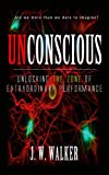 UNCONSCIOUS: Unlocking The Zone of Extraordinary Performance (Super Human Potential)