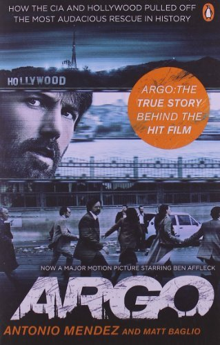 argo-how-the-cia-and-hollywood-pulled-off-the-most-audacious-rescue-in-history-by-baglio-matt-mendez
