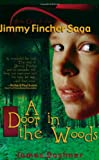 A Door in the Woods (Jimmy Fincher Saga)