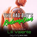 The Bad Boy's Redemption: Bedding the Bad Boy, Book 3 Audiobook by Lili Valente Narrated by Lili Valente