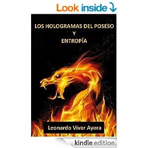 Los hologramas del poseso y Entrop�a, Leonardo Vivar Ayora